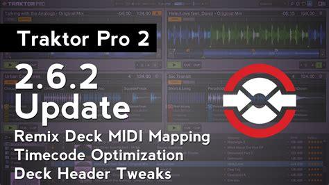 Traktor Remix Decks Keyboard Mapping by Traktor Pro 2 6 2 Update Remix Deck Midi Mapping Is