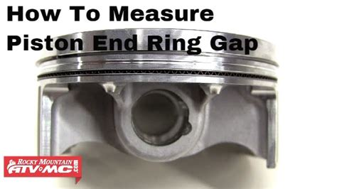 How To Measure And Adjust Piston Ring End Gap On