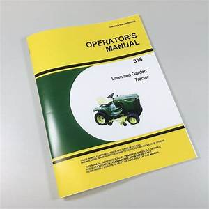 Operators Manual For John Deere 318 Lawn  U0026 Garden Tractor