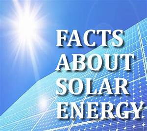Facts And Information On Solar Energy For Daily Use