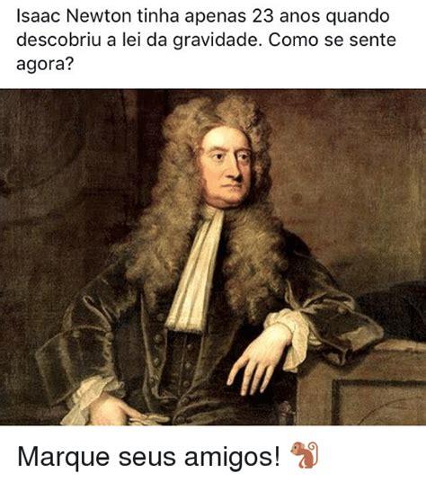 Newton Memes 25 Best Memes About Isaac Isaac Memes