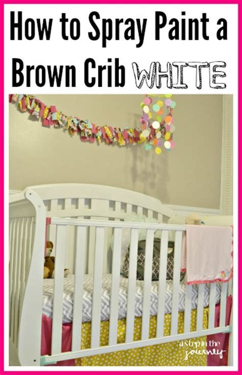 painting a baby crib how to spray paint a brown crib white