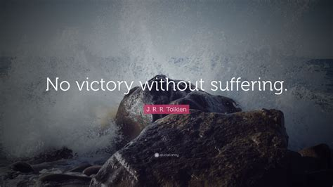 tolkien quote  victory  suffering