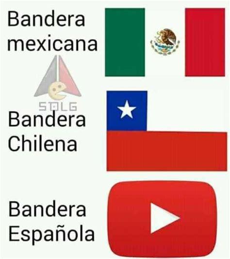 Banderas Meme - banderas meme bandera de francia foto 2017 dopl3r memes bandera mexicana bandera chilena