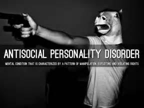The Queen and King: Antisocial Personality Disorder - Letter to my ... Antisocial personality disorder