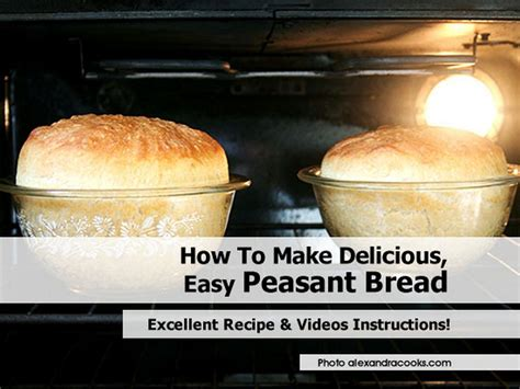 how to make delicious toast how to make delicious easy peasant bread