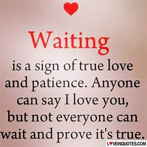 True Love Waiting Quotes 0 Waiting Is A Sign Of True Love ...
