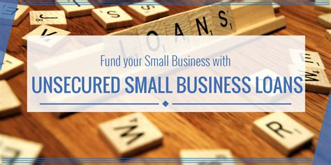 Fund Your Small Business With Unsecured Small Business