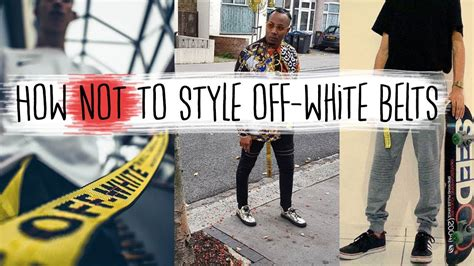 How Not Style Off White Belts The Worst Outfits With