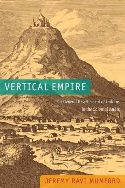 Vertical Empire: The General Resettlement of Indians in