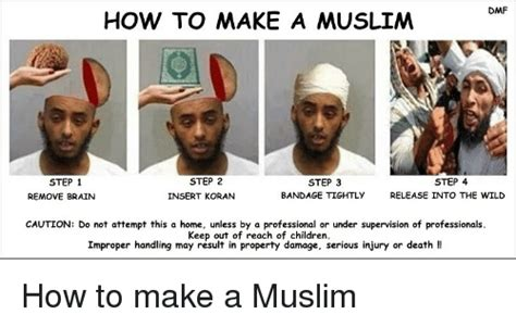 How To Make A Meme Out Of A Picture - dmf how to make a muslim step 2 step 1 step 3 step 4 insert koran bandage tightly release into