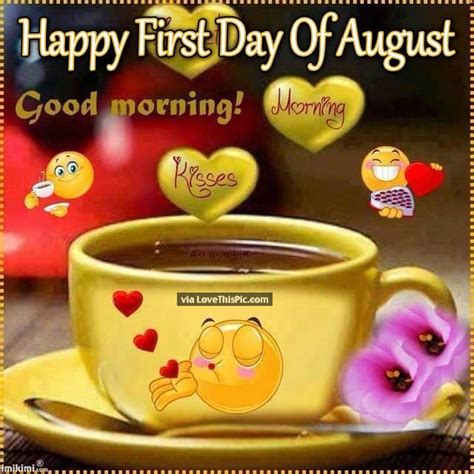 Happy First Day Of August Good Morning Quote Pictures ...