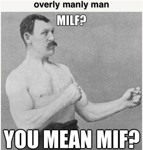 Overly Manly Man Meme - pinterest discover and save creative ideas