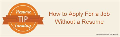 resume tip tuesday how to apply for a without a