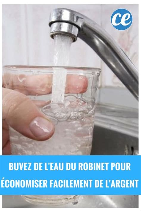 Boire Eau Du Robinet by Buvez De L Eau Du Robinet Pour 201 Conomiser Facilement De L