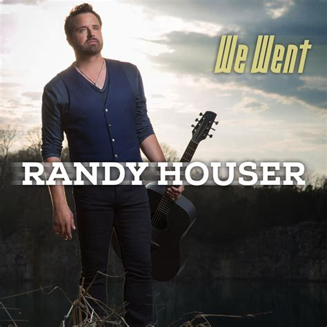 """Randy Houser Releases New Single """"we Went""""  Country Music"""