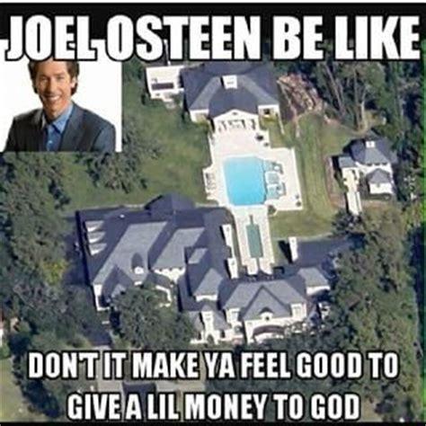 Joel Osteen Memes - joel osteen house christian meme christian memes pinterest god happy and kind of