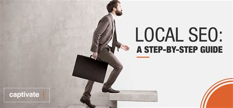 Seo Step By Step by Local Seo A Step By Step Guide Captivate Local