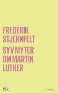 Nydahls Occident  Frederik Stjernfelt  Syv Myter Om Martin Luther  Gyldendal  Til Tiden