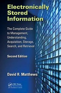 Electronically Stored Information  The Complete Guide To