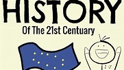 History Of The 21st Century. - YouTube