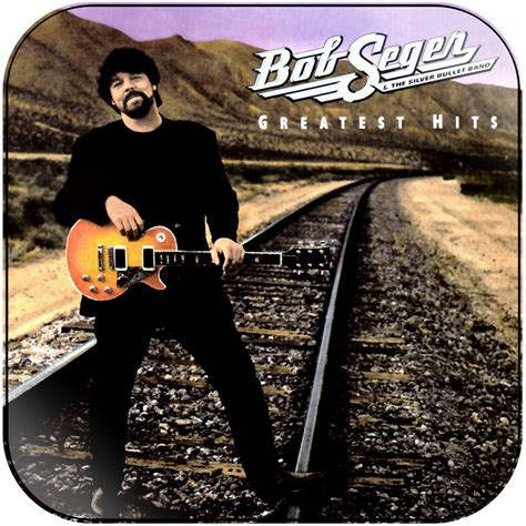 Bob Seger and The Silver Bullet Band Greatest Hits Album ...