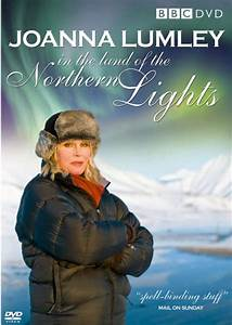 Joanna Lumley In The Land Of Northern Lights Dvd Zavvi