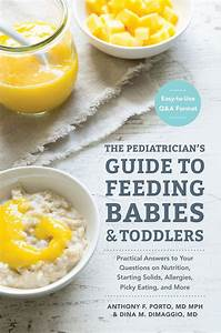 The Pediatrician U0026 39 S Guide To Feeding Babies And Toddlers