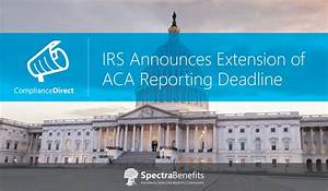 IRS Announces Extension of ACA Reporting Deadline ...