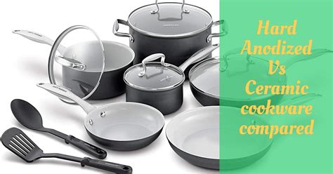 hard anodized  ceramic cookware compared cooking top gear
