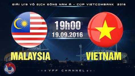 Tajikistan (u19) v malaysia (u19). MALAYSIA VS VIETNAM - U19 ĐNÁ CÚP VIETCOMBANK 2016 | FULL ...