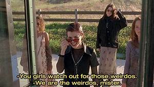 We are the weirdos, mister. | Movie & TV quotes & Humor ...