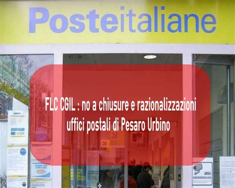 Ufficio Lavoro Pesaro by Cgil Pesaro Urbino 187 No A Chiusure E Razionalizzazioni
