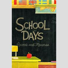 School Days Records And Memories Uair