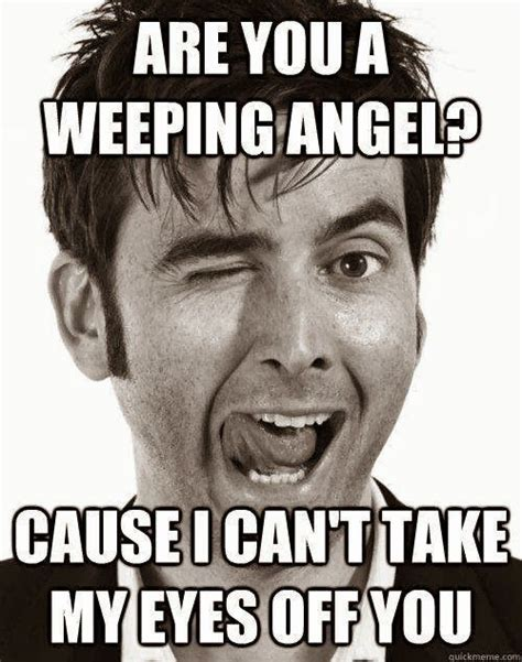 Dr Who Memes - weeping angel doctor who meme are you a weeping angel doctor who pinterest weeping angels