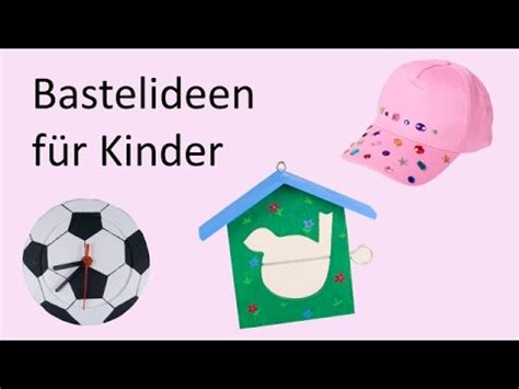 basteln kindergeburtstag ausgefallene bastelideen fuer kinder youtube