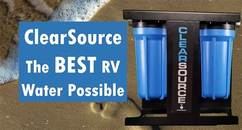 clearsource  water filter built   rv rv