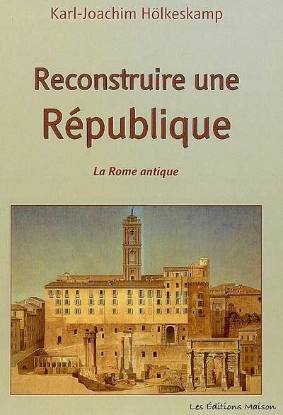 Librerie Universitarie A Roma by Livre Reconstruire Une Republique La Rome Antique La