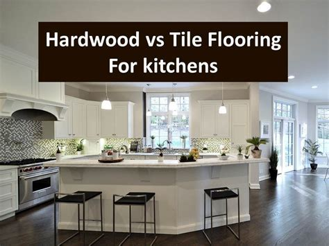 Kitchen floors   Is hardwood flooring or tile better?