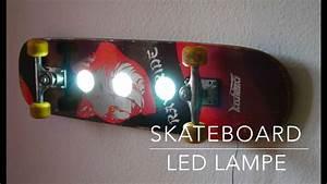 Led Lampe Selber Bauen Anleitung : skateboard led lampe selber bauen anleitung youtube ~ Eleganceandgraceweddings.com Haus und Dekorationen