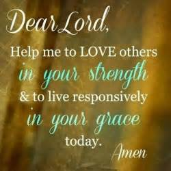 Dear Lord Help Me Quotes