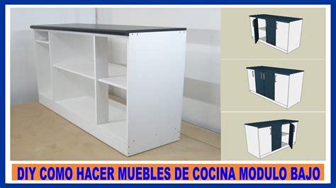 como hacer muebles de cocina modulo bajo de cocina en