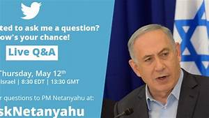 PM strikes playful, conciliatory tone in #AskNetanyahu Q&A ...