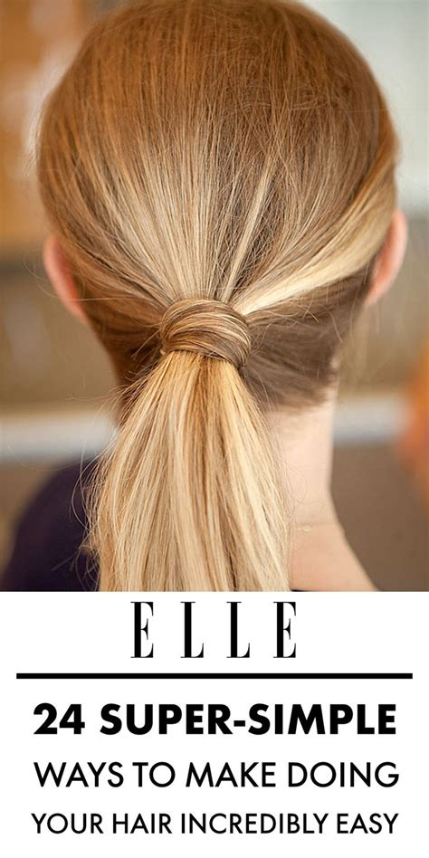 easy way to style hair 24 simple ways to make doing your hair incredibly 4053