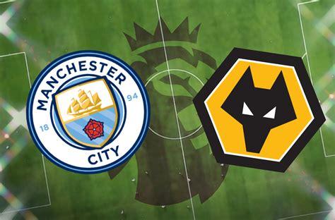 Man City vs Wolves: Premier League prediction, TV channel ...