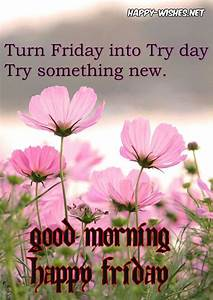 Good Morning wishes On Friday - Quotes, Images and ...