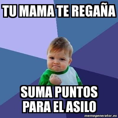 Memes De Mamas - meme bebe exitoso tu mama te rega 241 a suma puntos para el asilo 232339