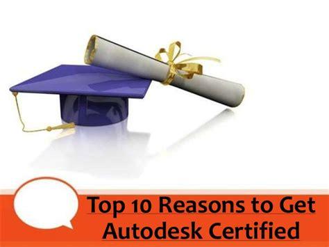 Top 10 Reasons To Get Autodesk Certified