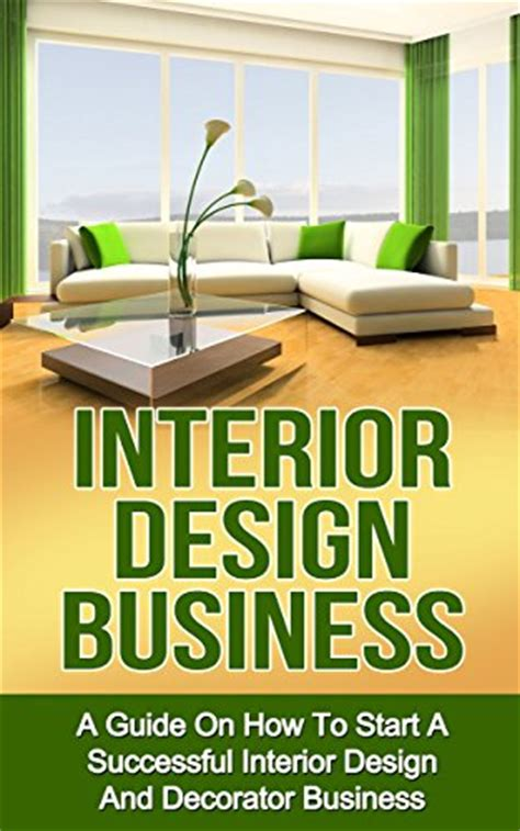 home based interior design interior design business a guide on how to start a