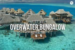 12 best overwater bungalow vacation spots hiconsumption